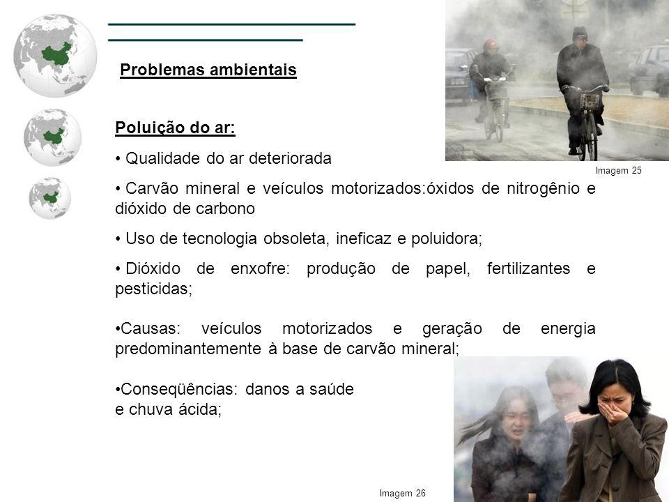 Problemas ambientais Poluição do ar: Qualidade do ar deteriorada Carvão mineral e veículos motorizados:óxidos de nitrogênio e dióxido de carbono Uso d