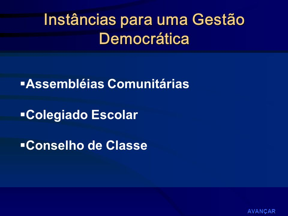 DEMOCRACIA É ALGO QUE SE APRENDE E SE APRENDE, PRINCIPALMENTE, PRATICANDO-A,VIVENCIANDO-A. Angela Antunes