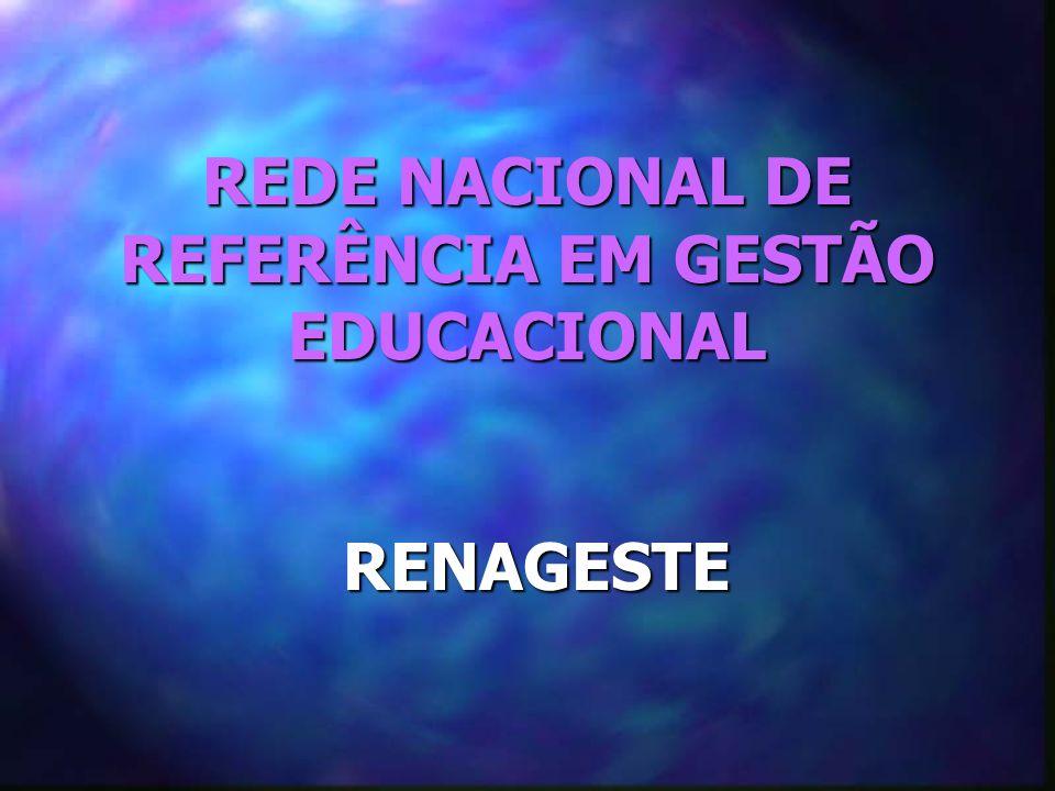 REDE NACIONAL DE REFERÊNCIA EM GESTÃO EDUCACIONAL RENAGESTE