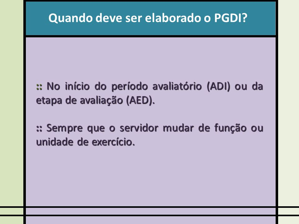 Quando deve ser elaborado o PGDI.