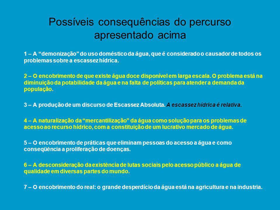 Possíveis consequências do percurso apresentado acima 1 – A demonização do uso doméstico da água, que é considerado o causador de todos os problemas s