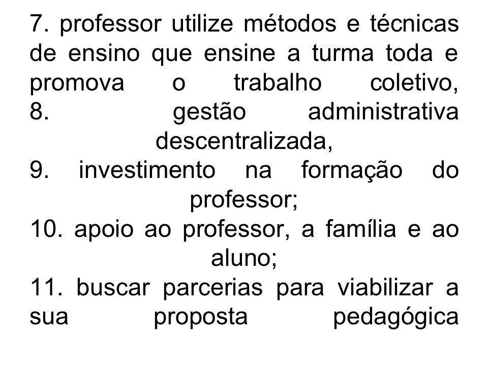 7. professor utilize métodos e técnicas de ensino que ensine a turma toda e promova o trabalho coletivo, 8. gestão administrativa descentralizada, 9.