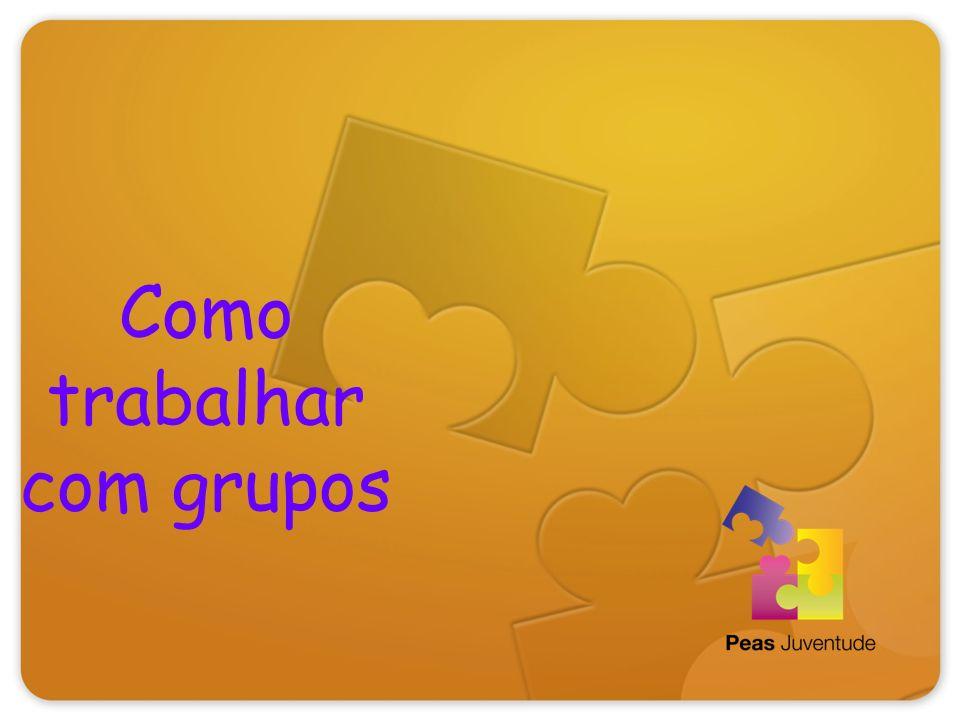 Como trabalhar com grupos
