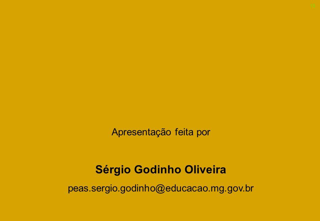 Apresentação feita por Sérgio Godinho Oliveira peas.sergio.godinho@educacao.mg.gov.br 19