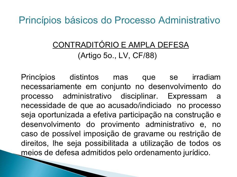 CONTRADITÓRIO E AMPLA DEFESA (Artigo 5o., LV, CF/88) Princípios distintos mas que se irradiam necessariamente em conjunto no desenvolvimento do proces