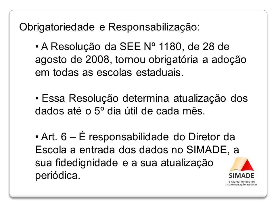 Obrigatoriedade e Responsabilização: A Resolução da SEE Nº 1180, de 28 de agosto de 2008, tornou obrigatória a adoção em todas as escolas estaduais. E