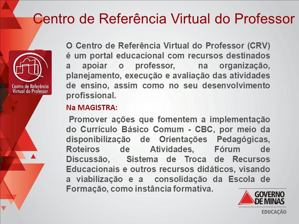 Centro de Referência Virtual do Professor O Centro de Referência Virtual do Professor (CRV) é um portal educacional com recursos destinados a apoiar o