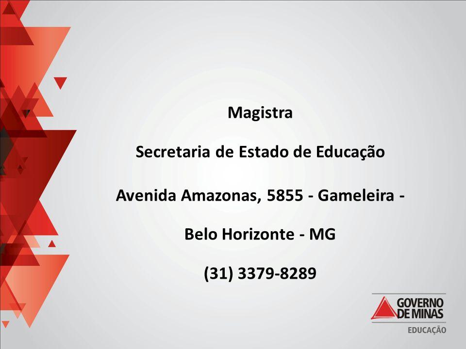 Magistra Secretaria de Estado de Educação Avenida Amazonas, 5855 - Gameleira - Belo Horizonte - MG (31) 3379-8289