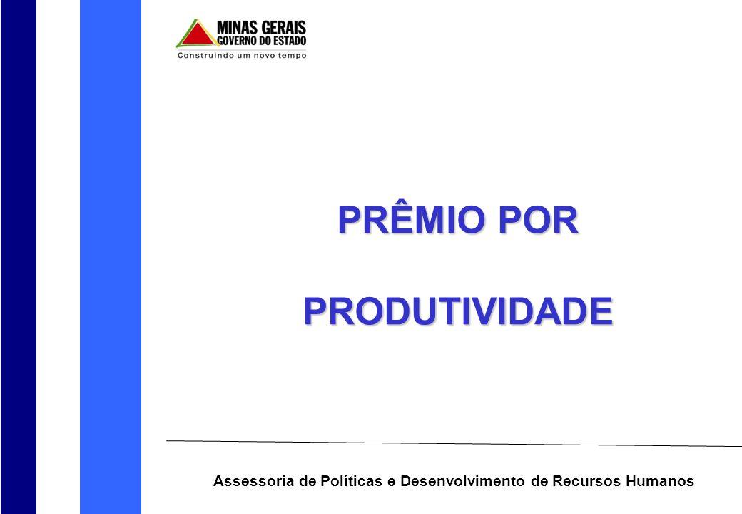 PRÊMIO POR PRÊMIO POR PRODUTIVIDADE PRODUTIVIDADE Assessoria de Políticas e Desenvolvimento de Recursos Humanos