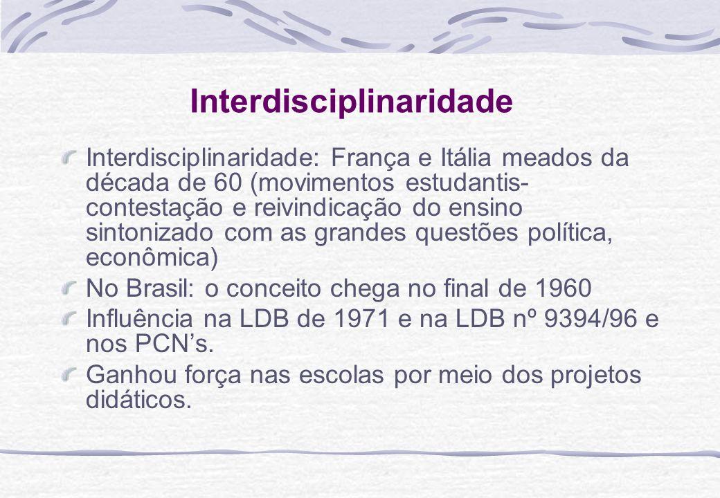 Interdisciplinaridade Interdisciplinaridade: França e Itália meados da década de 60 (movimentos estudantis- contestação e reivindicação do ensino sint