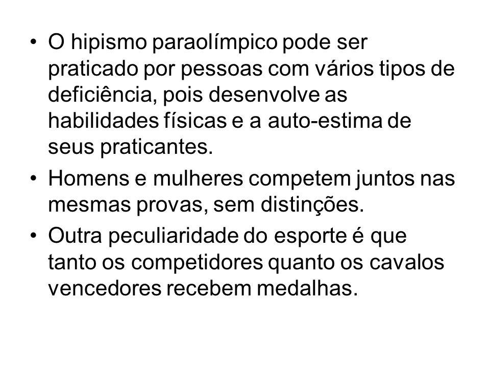 O hipismo paraolímpico pode ser praticado por pessoas com vários tipos de deficiência, pois desenvolve as habilidades físicas e a auto-estima de seus
