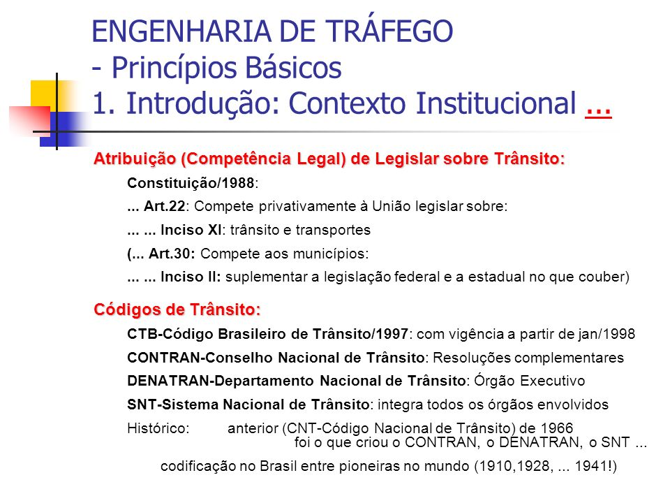 ENGENHARIA DE TRÁFEGO - Princípios Básicos 1. Introdução: Contexto Institucional...... Atribuição (Competência Legal) de Legislar sobre Trânsito: Cons