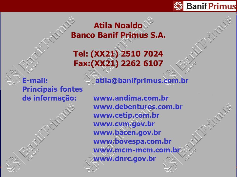 Maio 2003 Apresentação: Atila Noaldo 24 - 24 Atila Noaldo Banco Banif Primus S.A.