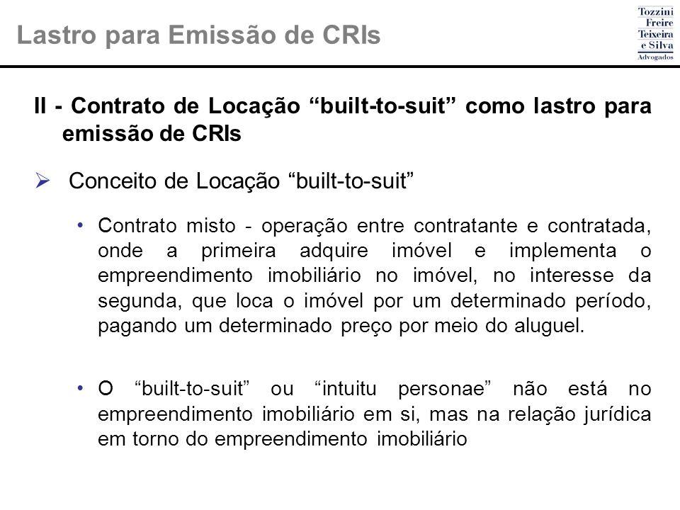 II - Contrato de Locação built-to-suit como lastro para emissão de CRIs Conceito de Locação built-to-suit Contrato misto - operação entre contratante