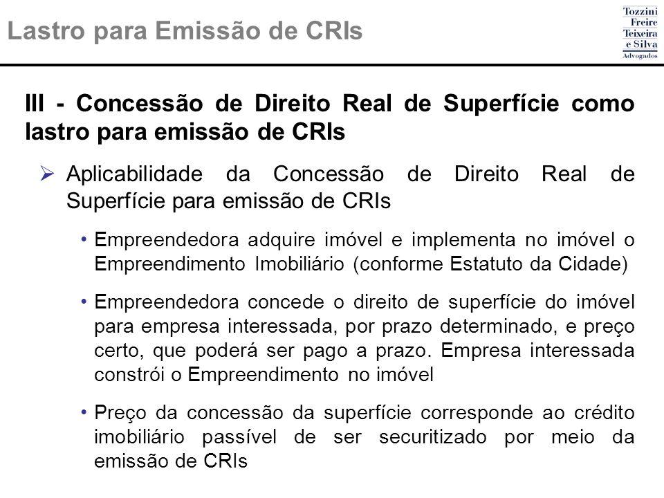 Lastro para Emissão de CRIs III - Concessão de Direito Real de Superfície como lastro para emissão de CRIs Aplicabilidade da Concessão de Direito Real