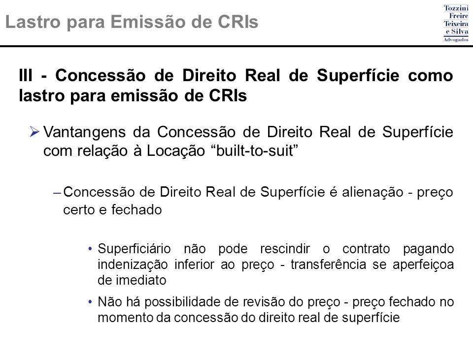 Lastro para Emissão de CRIs III - Concessão de Direito Real de Superfície como lastro para emissão de CRIs Vantangens da Concessão de Direito Real de