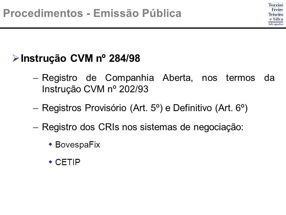 Procedimentos - Emissão Pública Instrução CVM nº 284/98 –Registro de Companhia Aberta, nos termos da Instrução CVM nº 202/93 –Registros Provisório (Ar