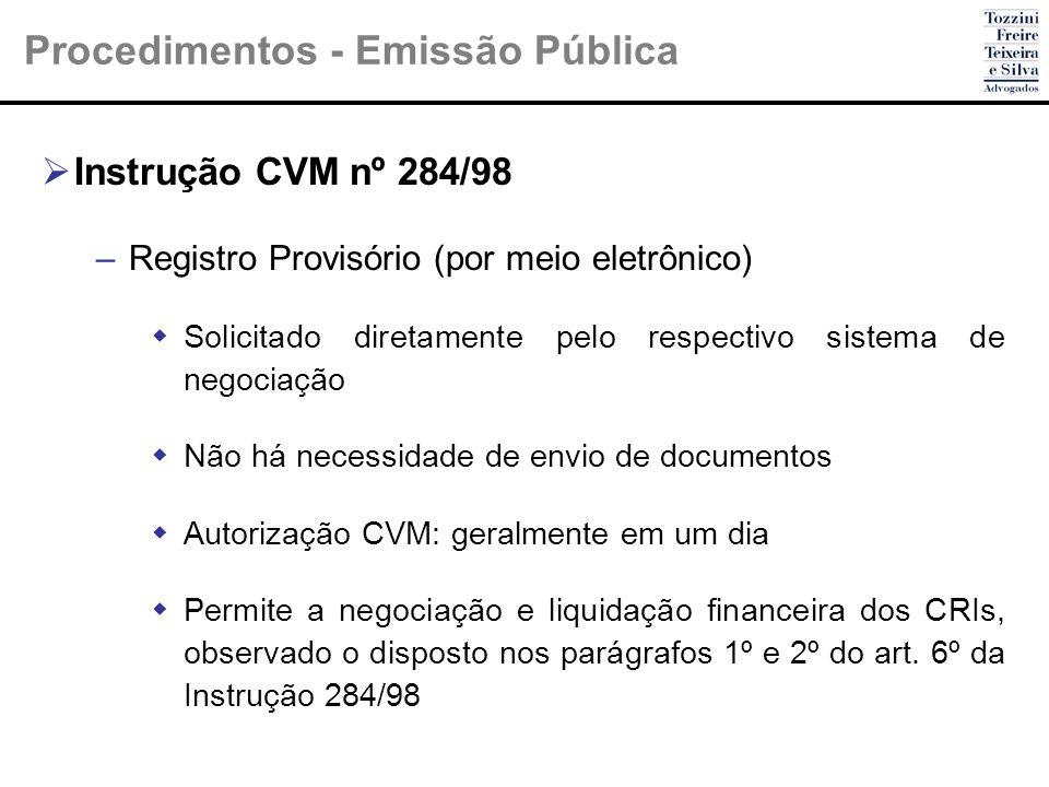 Procedimentos - Emissão Pública Instrução CVM nº 284/98 –Registro Provisório (por meio eletrônico) Solicitado diretamente pelo respectivo sistema de n