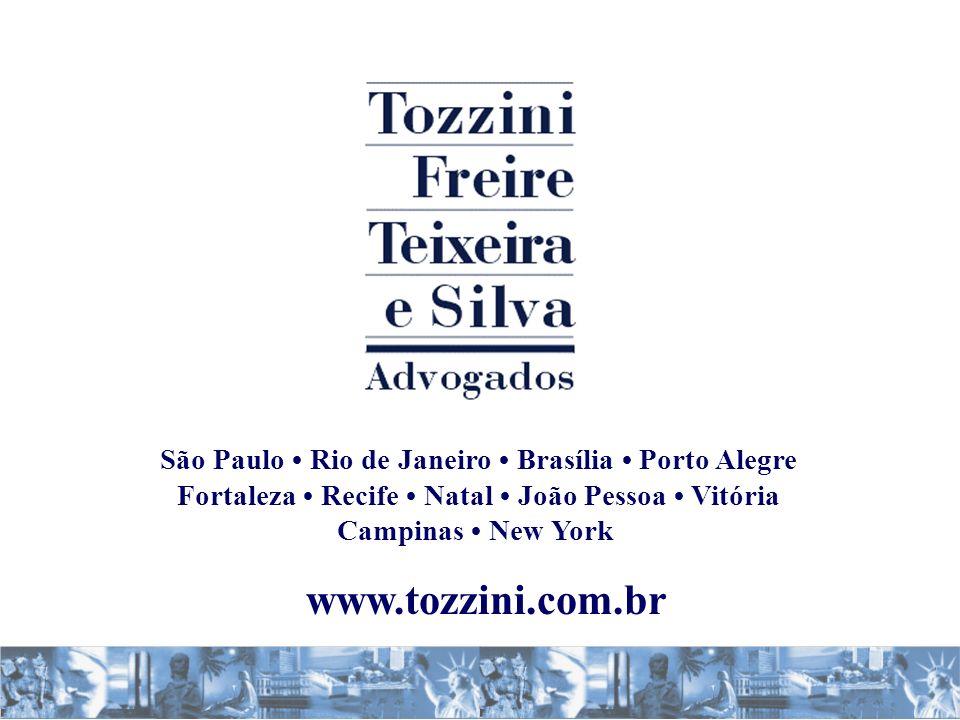 www.tozzini.com.br São Paulo Rio de Janeiro Brasília Porto Alegre Fortaleza Recife Natal João Pessoa Vitória Campinas New York