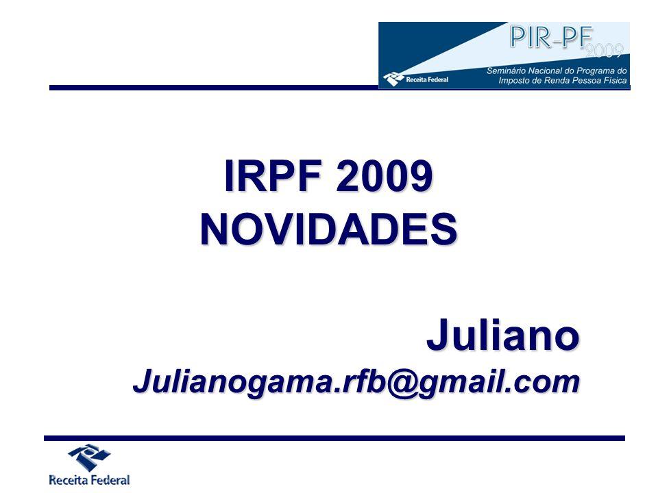 IRPF 2009 NOVIDADESJulianoJulianogama.rfb@gmail.com