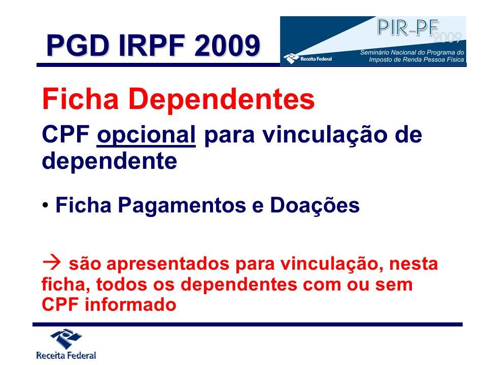 Ficha Dependentes CPF opcional para vinculação de dependente Ficha Pagamentos e Doações são apresentados para vinculação, nesta ficha, todos os depend