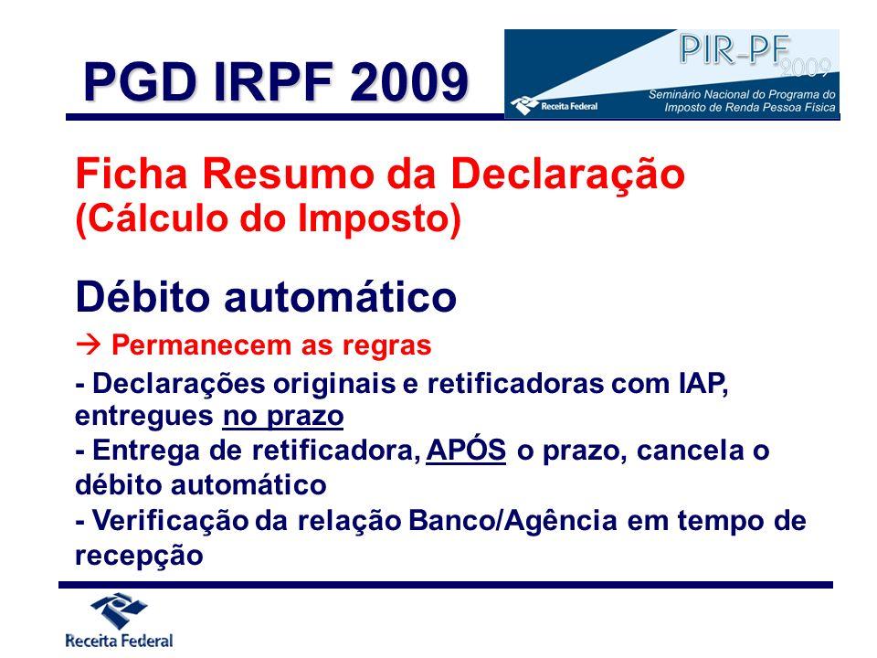 Ficha Resumo da Declaração (Cálculo do Imposto) Débito automático Permanecem as regras - Declarações originais e retificadoras com IAP, entregues no p