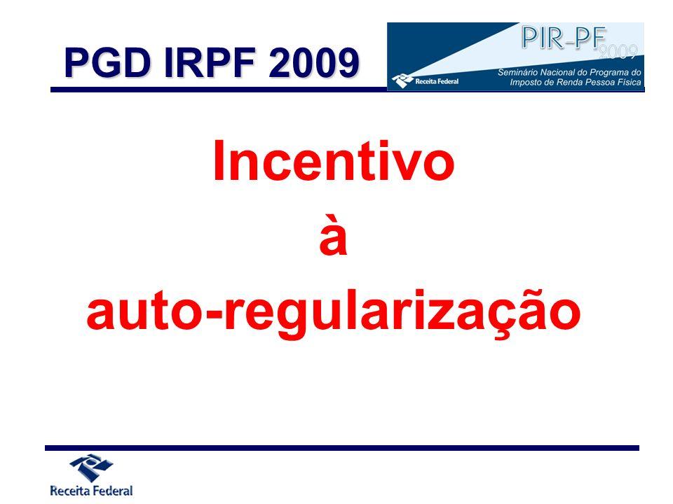 Incentivo à auto-regularização PGD IRPF 2009