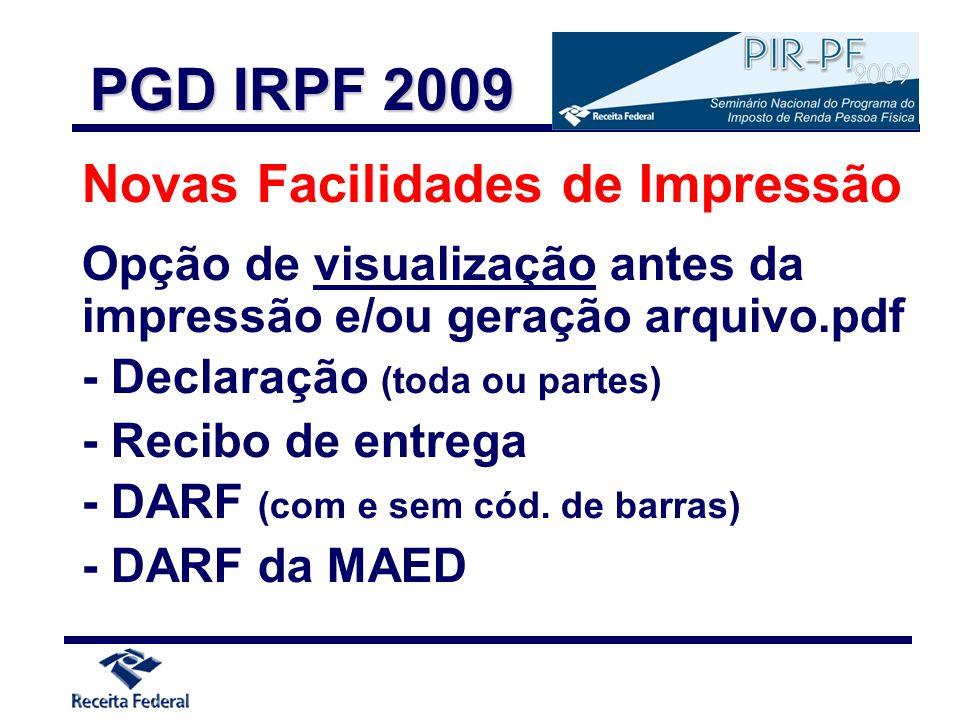 Novas Facilidades de Impressão Opção de visualização antes da impressão e/ou geração arquivo.pdf - Declaração (toda ou partes) - Recibo de entrega - D