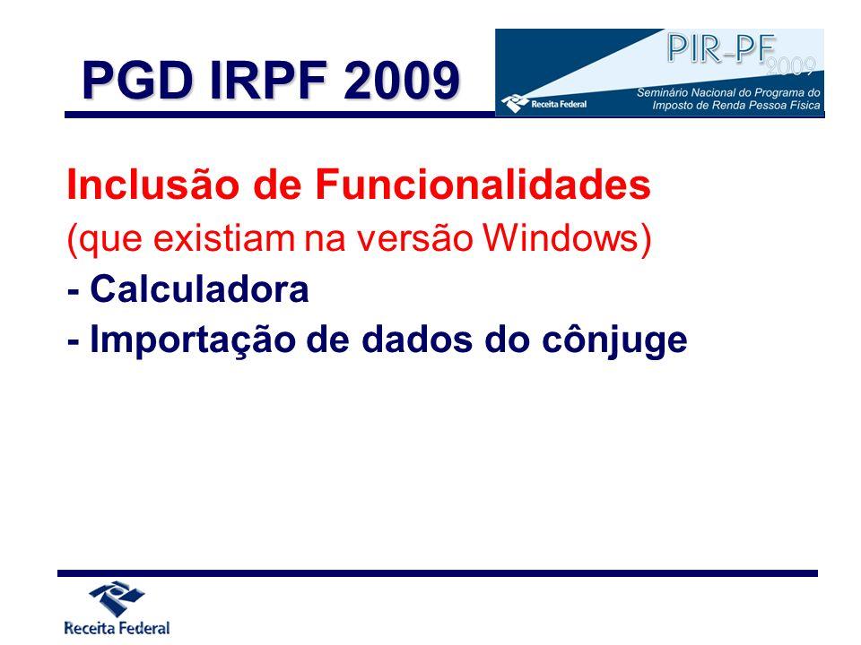 Inclusão de Funcionalidades (que existiam na versão Windows) - Calculadora - Importação de dados do cônjuge PGD IRPF 2009