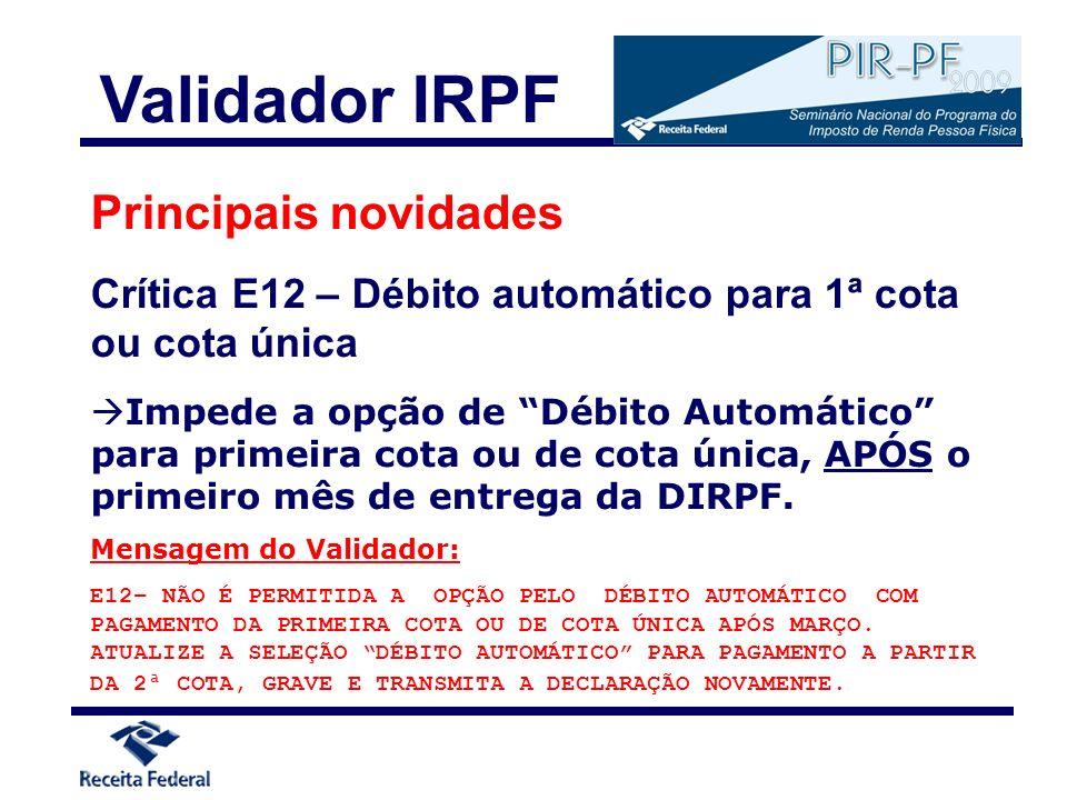 Principais novidades Crítica E12 – Débito automático para 1ª cota ou cota única Impede a opção de Débito Automático para primeira cota ou de cota únic