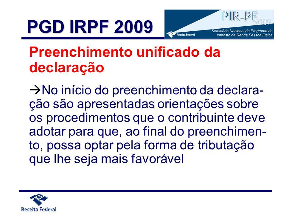 Ficha Resumo da Declaração (Cálculo do Imposto) Novidade: Débito automático do pagamento já a partir da 1ª quota ou da quota única para as declarações entregues até o dia 31/03/2009 PGD IRPF 2009