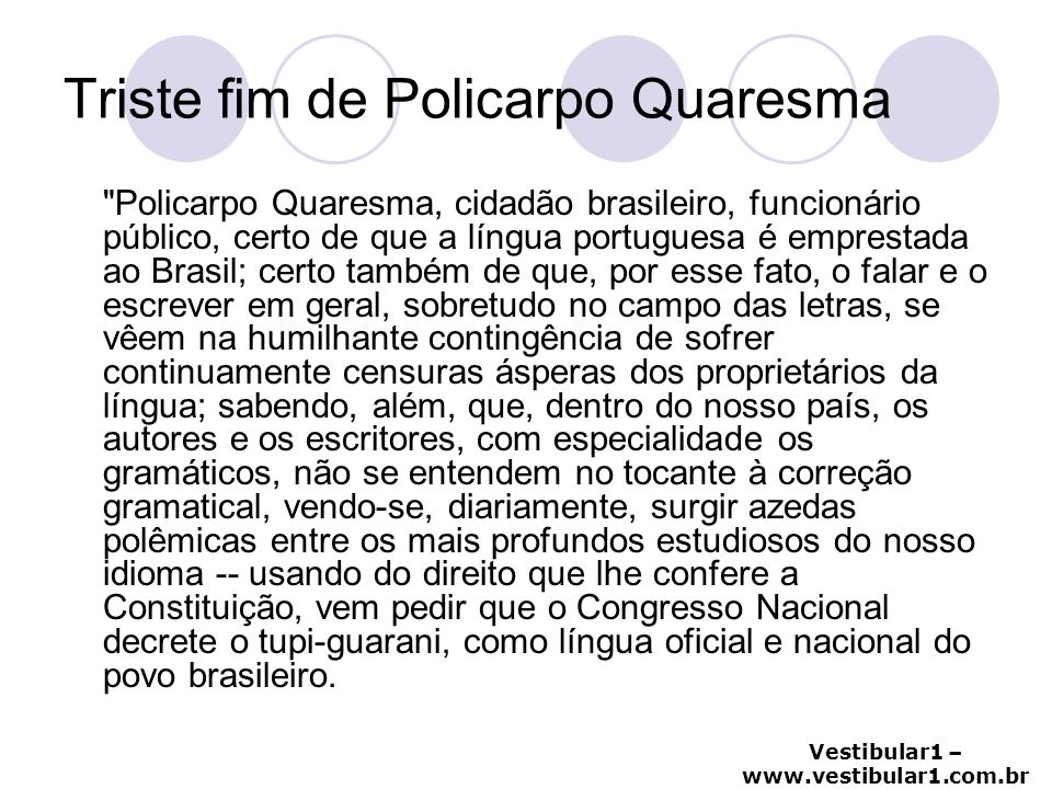 Vestibular1 – www.vestibular1.com.br Triste fim de Policarpo Quaresma