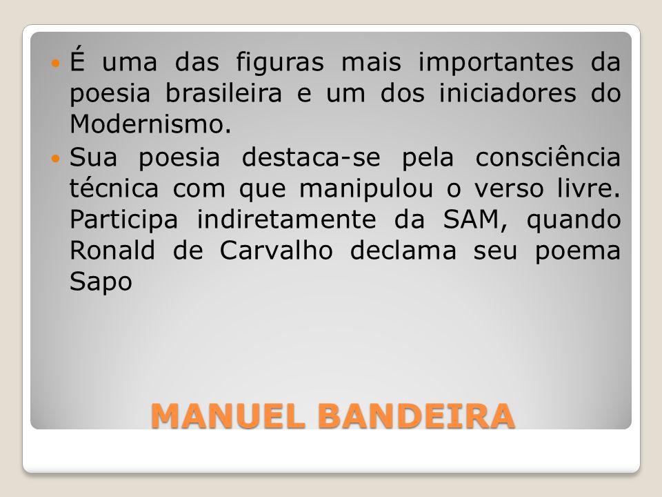 MANUEL BANDEIRA É uma das figuras mais importantes da poesia brasileira e um dos iniciadores do Modernismo. Sua poesia destaca-se pela consciência téc