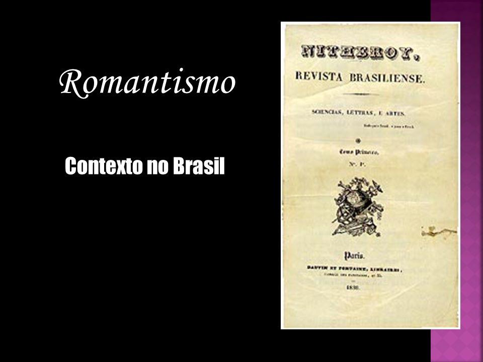 Romantismo Contexto no Brasil