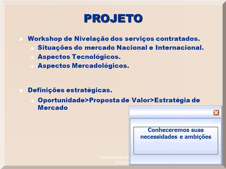 Nos facemos a Banda Larga Possivel 3 Workshop de Nivelação dos serviços contratados.