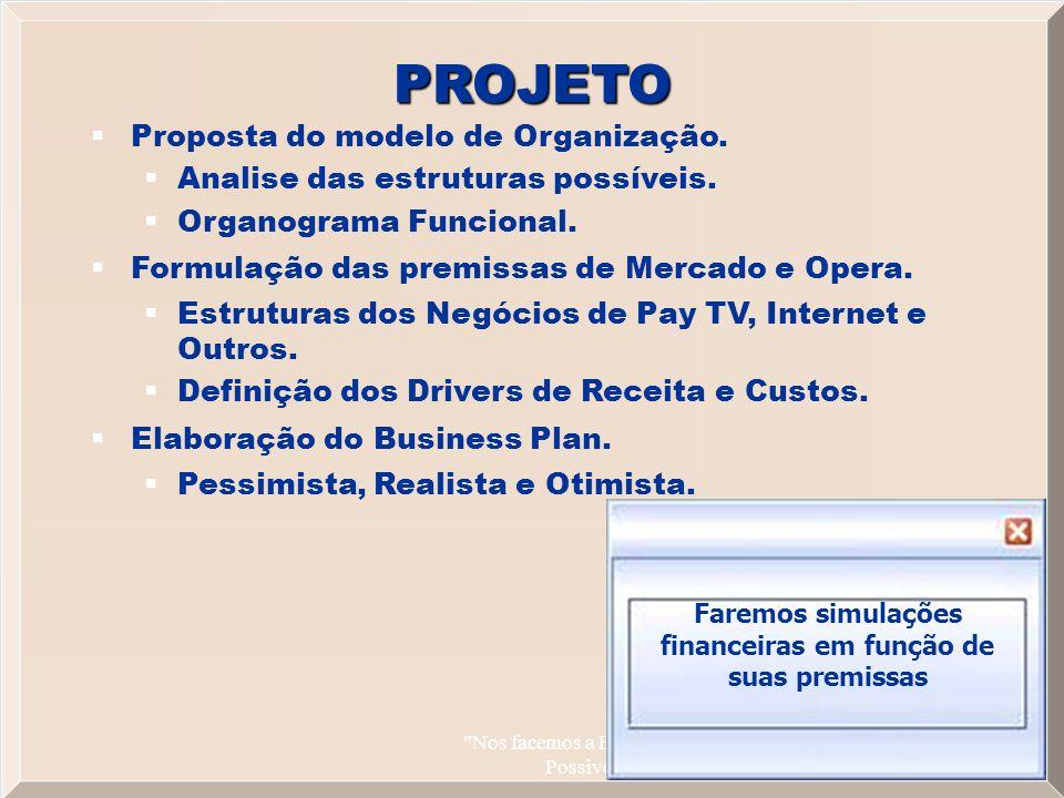 Nos facemos a Banda Larga Possivel 5 Proposta do modelo de Organização.