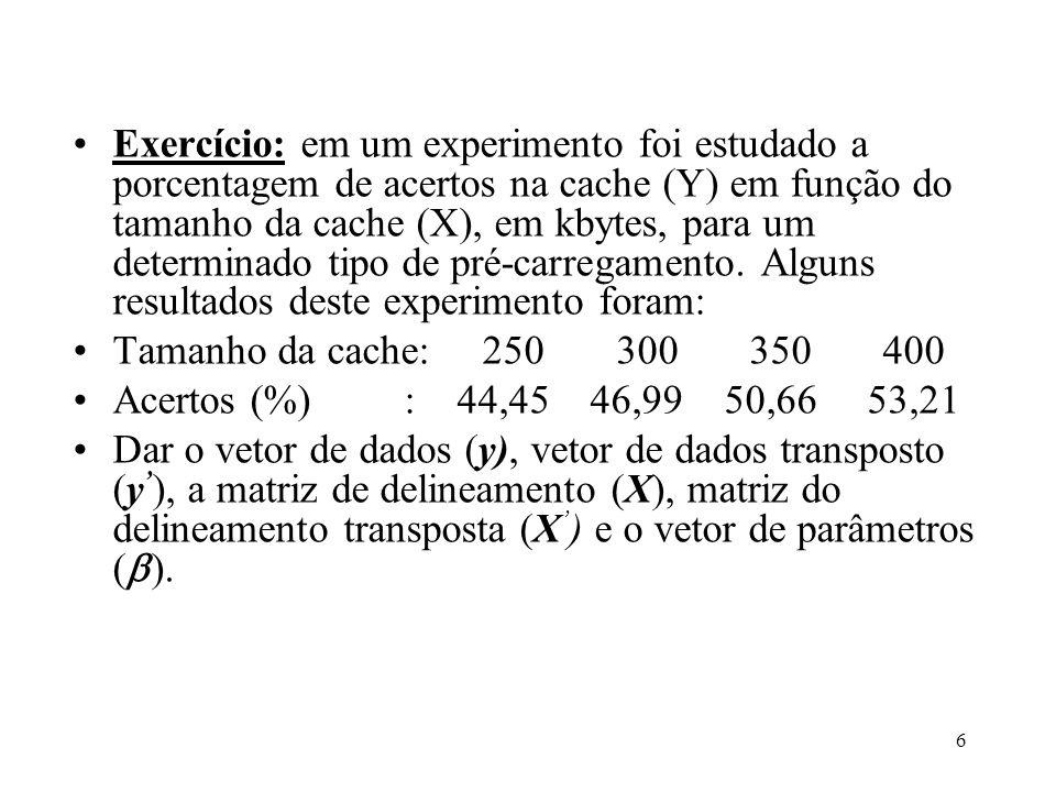 7 Adição e subtração de matrizes: Aplicação na regressão: Temos o modelo de regressão, para a i-ésima observação: onde E(y i ) corresponde ao valor médio de y i.