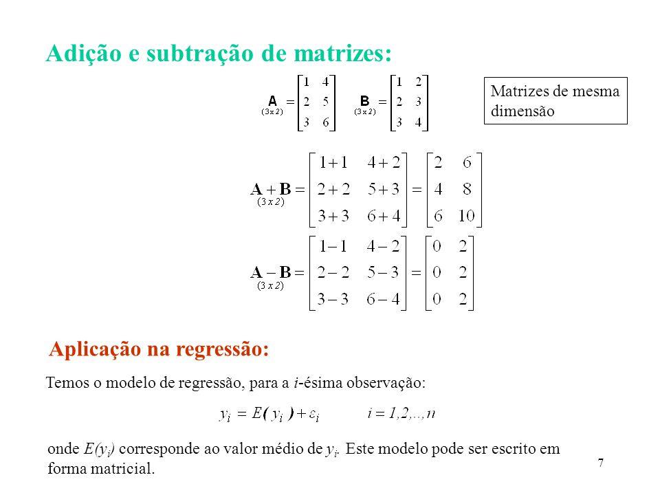 18 Portanto, o modelo de regressão na forma matricial fica: