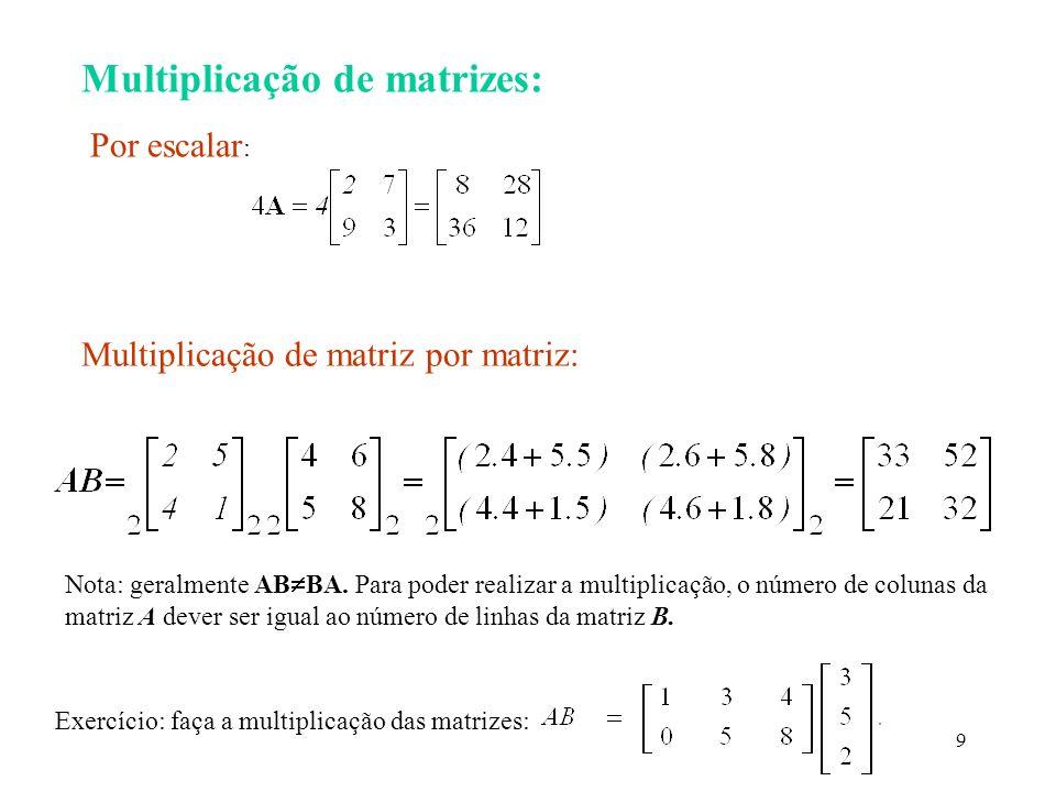 20 Inversa de uma matriz Suponha a equação a.x = b, em que a, b e x são números reais e queremos resolver esta equação em x.