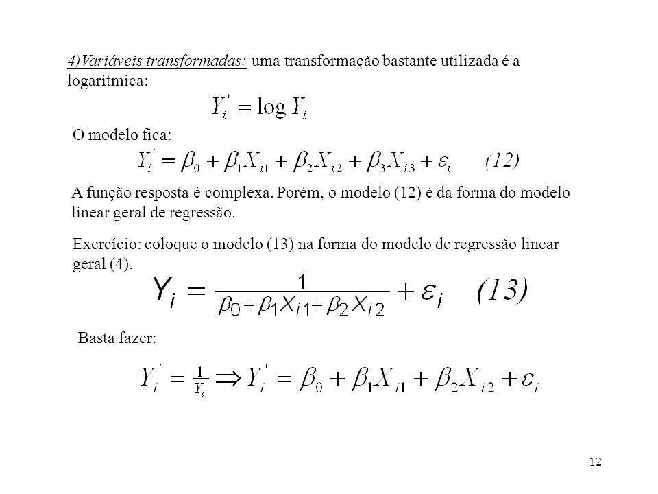 13 6) Combinando modelos: Exemplo: Fazendo-se: temos o modelo linear geral de regressão (4).