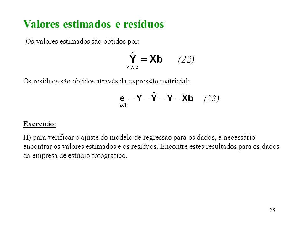 26 Análise de variância Soma de quadrados e quadrados médios Onde J é uma matriz n x n de uns e H=X(XX) -1 X é a matriz de projeção.