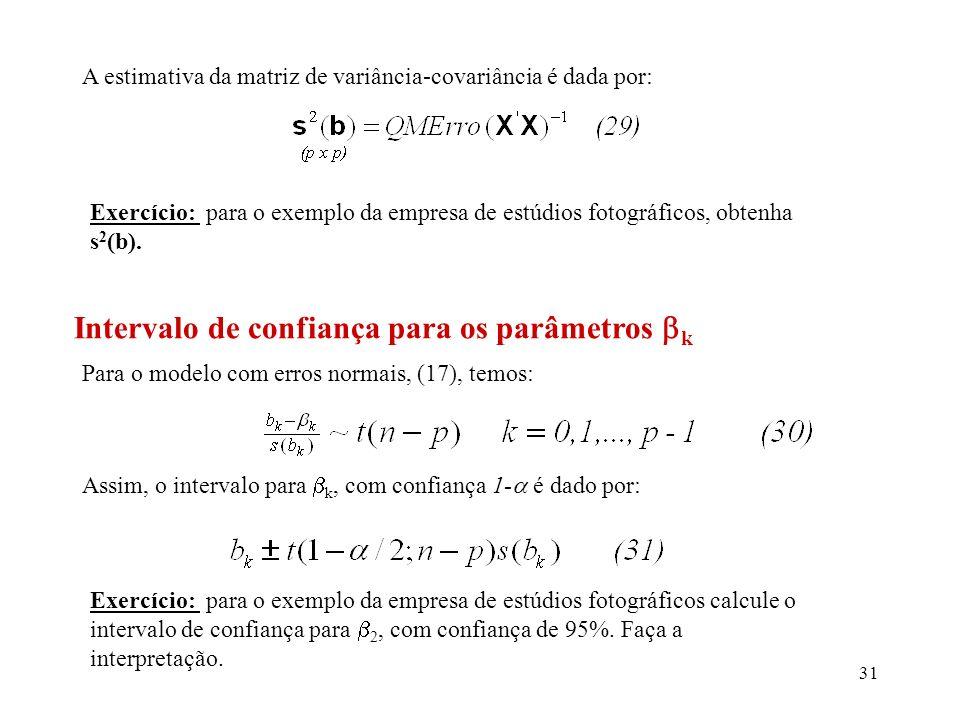 32 Testes de hipóteses para k Hipóteses: Estatística de teste: Critério do teste: Se |t * | t(1- /2;n-p), aceita-se a hipótese nula, caso contrário rejeita-se a mesma.