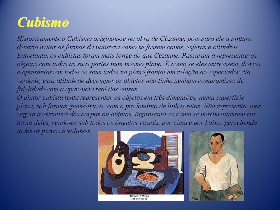 Historicamente o Cubismo originou-se na obra de Cézanne, pois para ele a pintura deveria tratar as formas da natureza como se fossem cones, esferas e