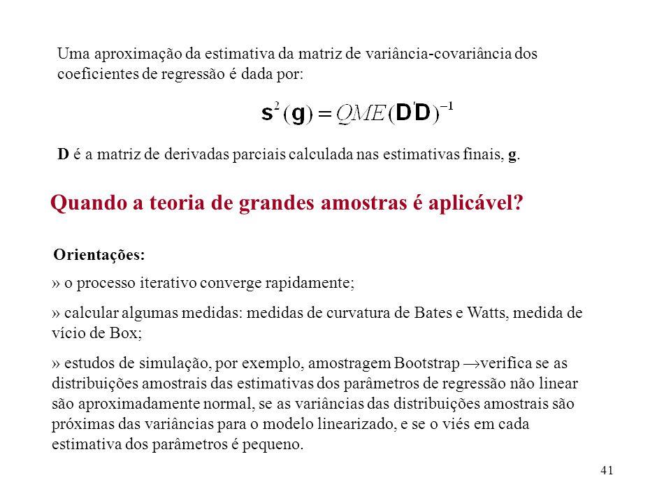 41 Uma aproximação da estimativa da matriz de variância-covariância dos coeficientes de regressão é dada por: D é a matriz de derivadas parciais calcu