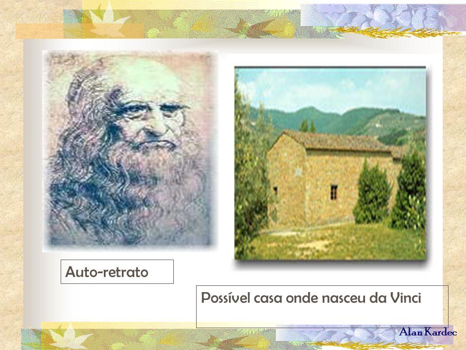 Alan Kardec Possível casa onde nasceu da Vinci Auto-retrato