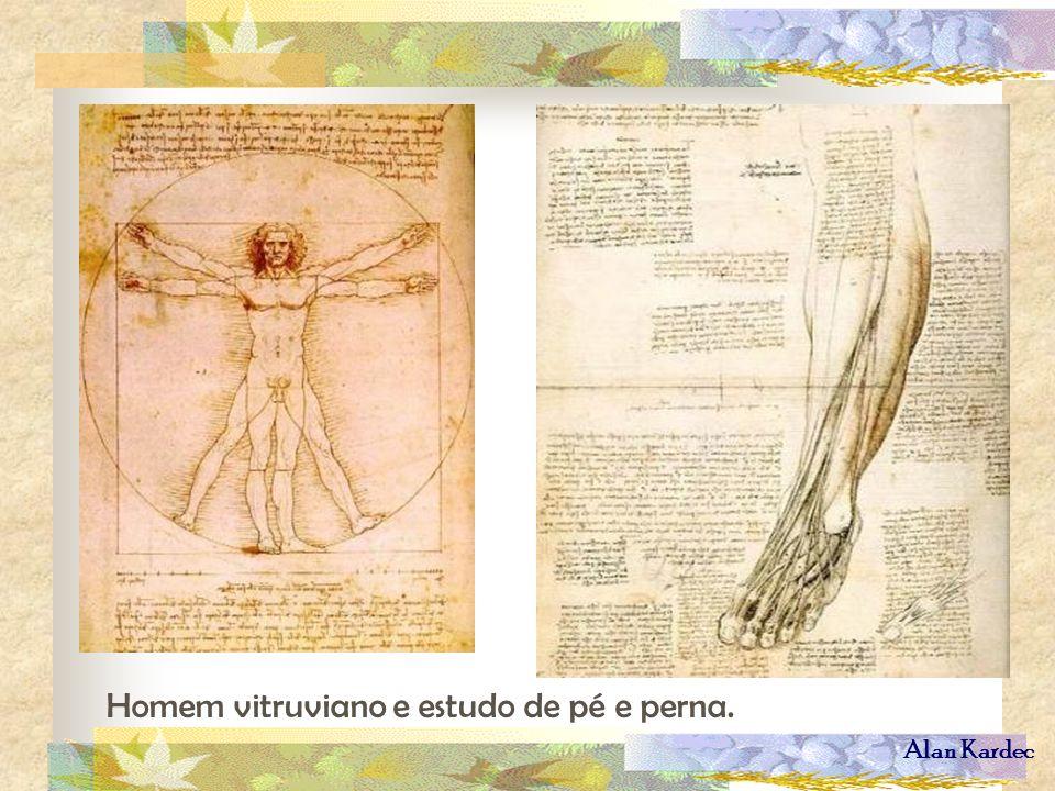 Alan Kardec Homem vitruviano e estudo de pé e perna.