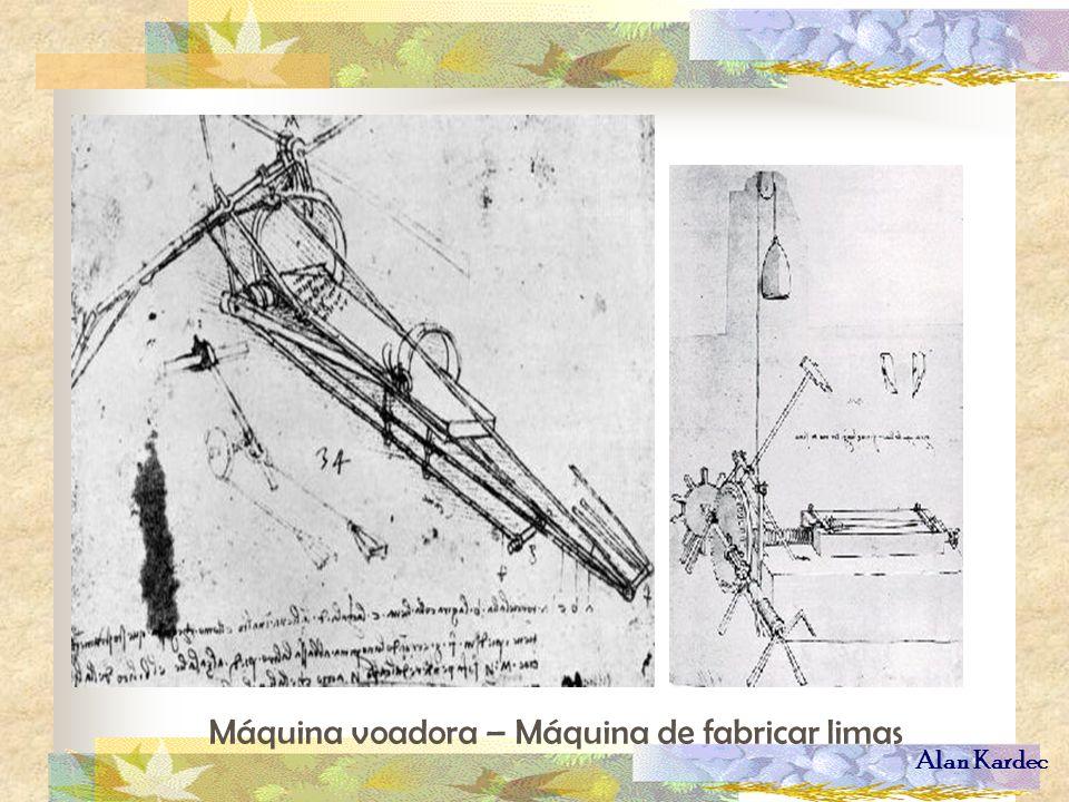 Alan Kardec Máquina voadora – Máquina de fabricar limas