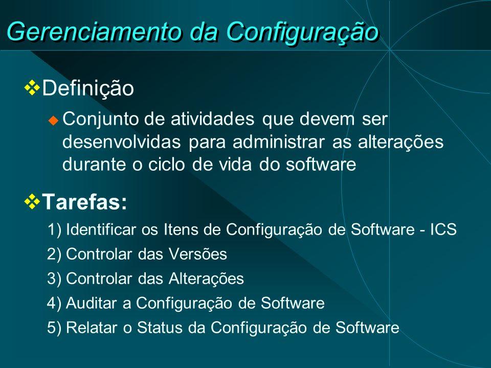 Definição Conjunto de atividades que devem ser desenvolvidas para administrar as alterações durante o ciclo de vida do software Tarefas: 1) Identifica