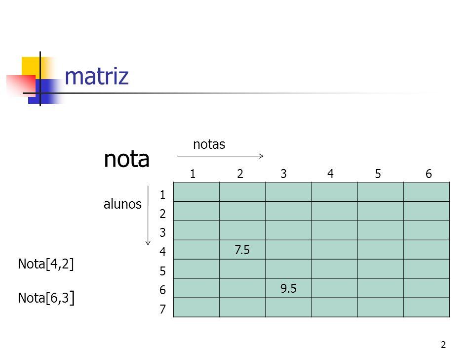 13 Exercício Faça um programa que leia uma matriz 10x10 e diga se a matriz é simétrica ou não.