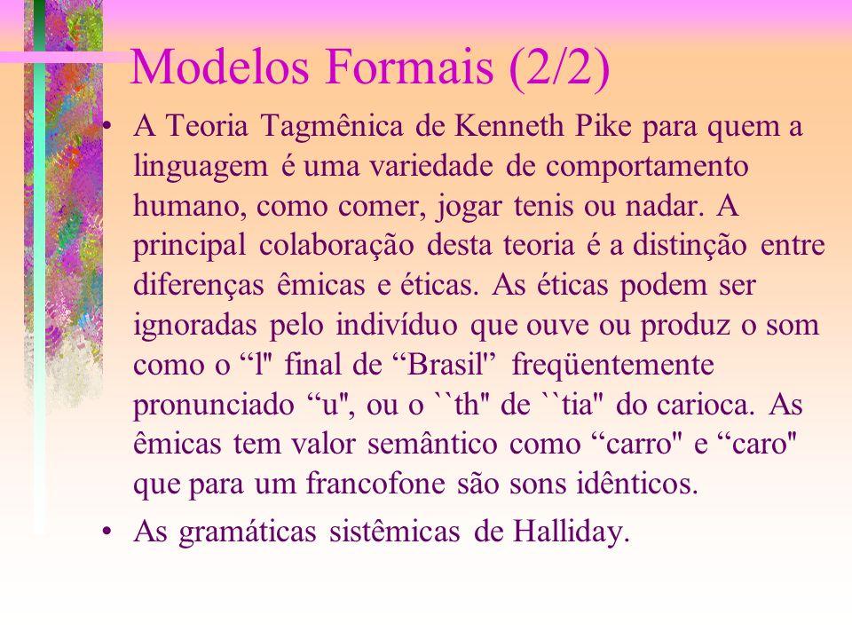 Modelos Formais (1/2) As gramáticas gerativas foram criadas por Noam Chomsky. Existem ainda, para o estudo das linguagens naturais outras abordagens: